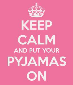 keep-calm-and-put-your-pyjamas-on