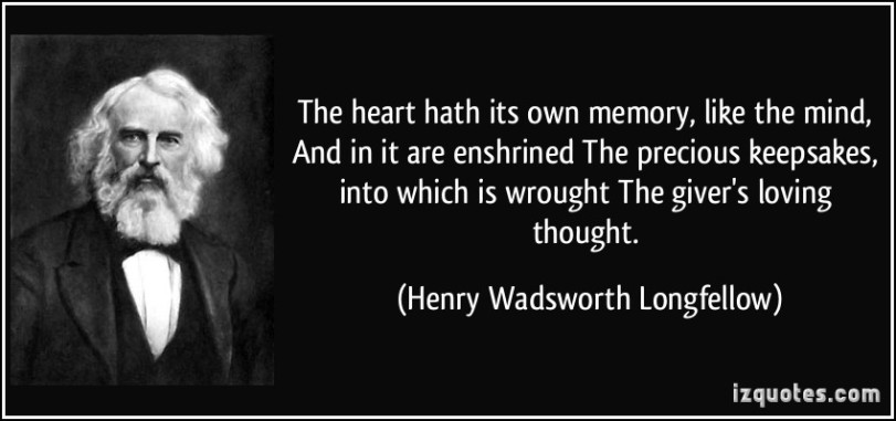 quote-the-heart-hath-its-own-memory-like-the-mind-and-in-it-are-enshrined-the-precious-keepsakes-into-henry-wadsworth-longfellow-365567