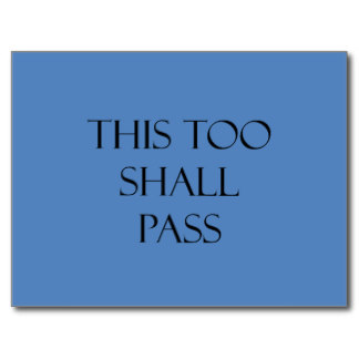 this_too_shall_pass_blue_quotes_strength_quote_postcard-rad0fdfae91074b7a89d611c4a7eca1f9_vgbaq_8byvr_324