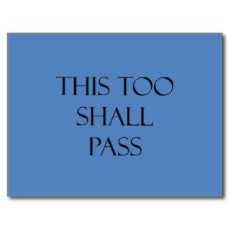 this_too_shall_pass_blue_quotes_strength_quote_postcard-rad0fdfae91074b7a89d611c4a7eca1f9_vgbaq_8byvr_324