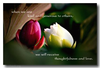 when-we-are-kind-and-generous-to-others-we-will-recieve-thoughtfulness-and-love