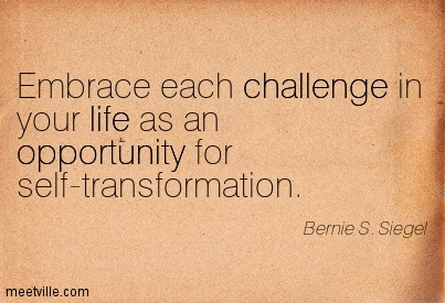 embrace-each-challenge-in-your-life-as-an-opportunity-for-self-transformation-challenge-quotes